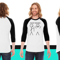 I've got your back1 American Apparel Unisex 3/4 Sleeve T-Shirt