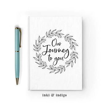 Our Journey To You - Writing Journal, Hardcover Notebook, Maternity, Pregnancy Gift, Expecting Parents, Baby Journal, Baby Keepsake Book