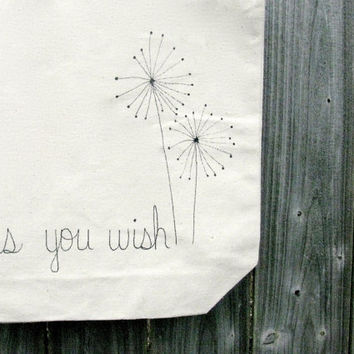 "As You Wish Tote Bag - ""as you wish"" with dandelions hand written on a 13""x 13"" Tote Bag - Princess Bride Tote Bag - Reusable bag"