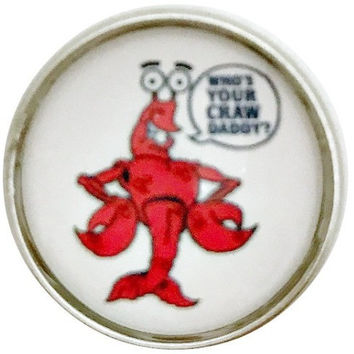 Who's Your Craw Daddy Snap Charm 20mm for Snap Jewelry
