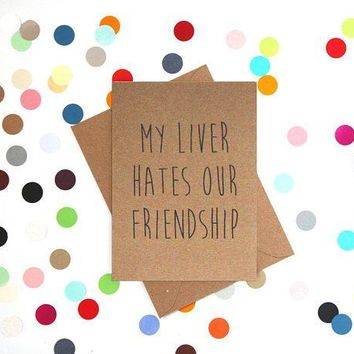 My Liver Hates Our Friendship Funny Happy Birthday Card FREE SHIPPING