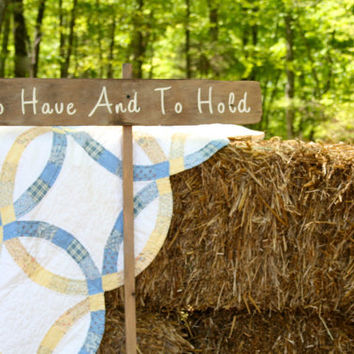 "Rustic Wooden Wedding Sign - ""To Have And To Hold"""