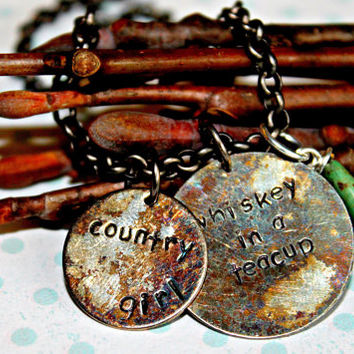Hand Stamped Country Girl Necklace, Southern Girl Necklace, Whiskey In A Teacup