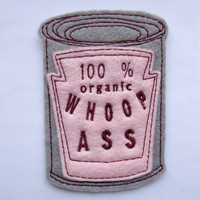 Iron on Patch Can of 100% organic Whoop Ass Applique in Pink  - patches for jackets  - felt patch - gag gift - embroider patch