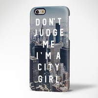 City Girl Teen Quote Slogan iPhone 6s Case/Plus/5S/5C/5 Protective Case #720