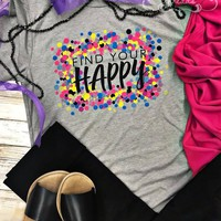 Find Your Happy Graphic Tee (S-2XL)