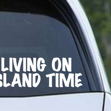 Living on Island Time - Hawaii Die Cut Vinyl Decal Sticker