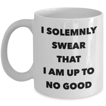 I Solemnly Swear That I Am Up To No Good Mug Ceramic Coffee Cup