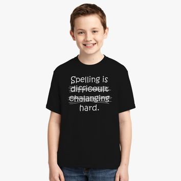 Spelling Is Hard Youth T-shirt
