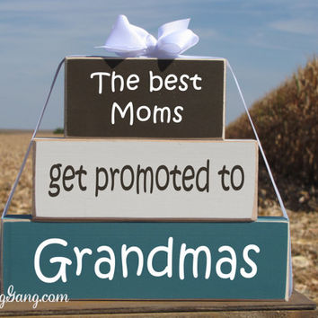 "Wood Block Stack: ""The Best Moms Get Promoted to Grandmas"" - Pregnancy announcement, Baby shower hostess gift"