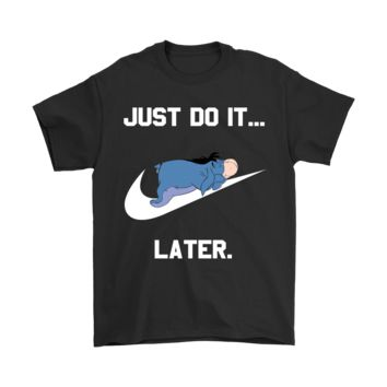 QIYIF Just Do It Later Eeyore Winnie The Pooh Shirts