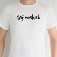 Taj Mahal , Funny T-Shirt, Quote T-Shirt, Unique, Unisex T-Shirt,  T-Shirt sayings, Tumblr T-Shirt, Gifts Graphic for Him and Her