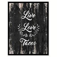 Live love tacos Motivational Quote Saying Canvas Print with Picture Frame Home Decor Wall Art