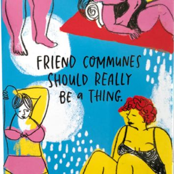 Friend Communes Should Really Be a Thing Fridge Magnet