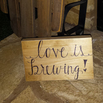 Love Is Brewing Rustic Bar Sign, Rustic Wedding Sign, Country Wedding Decor, Bridal Shower Decor, Bar Decor, Rustic Bar Sign
