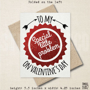 To My Special Little Problem - Funny Greeting Card - Valentine's Day Card - Funny Cupid Card -Cheeky Valentine's Card - A2 Custom Card