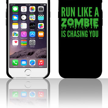 Run like a zombie is chasing you 5 5s 6 6plus phone cases