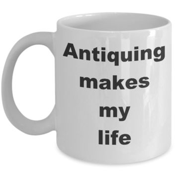 Antique Collection Hobby / Antiquing Makes My Life / Collectible