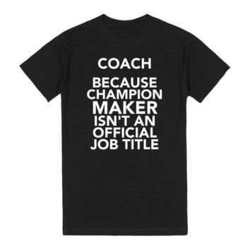 Coach Because Champion Maker Isn't An Official Job