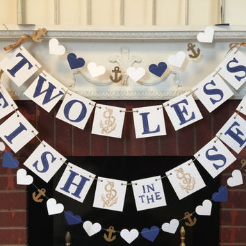 Two Less Fish in the Sea Banner - Nautical wedding Decor - Couples Shower Decor - Gold & Navy Nautical Bridal Shower Decor-Your Color choice