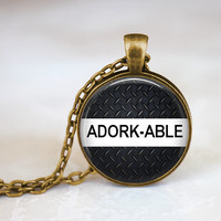 Adorkable Necklace, Adorkable Quote, Geeky Jewelry, Geeks, Kawaii Necklace, Kawaii Jewelry, Gifts For Friends, Birthday Gift For Friend