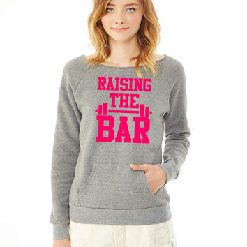 Raising The Bar 6 ladies sweatshirt