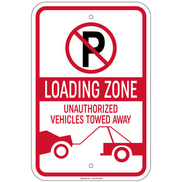 """Loading Zone Unauthorized Vehicles Towed Away Sign 12""""x18"""" Aluminum Signs Retail Store"""