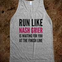 RUN LIKE NASH GRIER IS WAITING FOR YOU AT THE FINISH LINE TANK TOP (IDC100248)