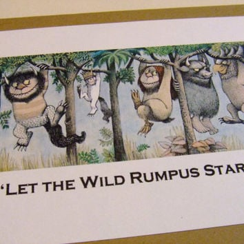 Let the Wild Rumpus Start - Where the Wild Things Are Quote Card by prettypetalspaper