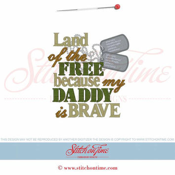 Land of the FREE because my DADDY is BRAVE Custom embroidered tee-shirt or one piece w/snaps, boys, girls military