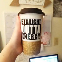 Straight Outta Energy Glitter dipped Travel Mug | Ceramic Travel Mug | Travel Coffee Mug | Personalized Mug | Straight Outta Compton