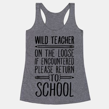 Wild Teacher Please Return To School