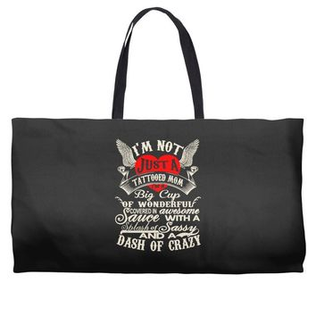 i'm not just a tattooed mom i,m a big cup Weekender Totes