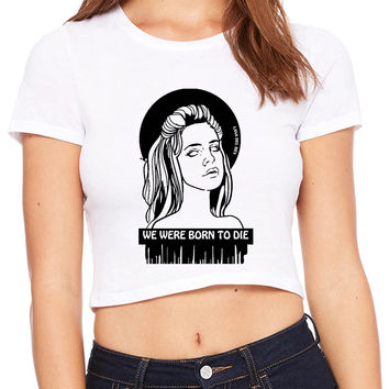 Lana Del Rey We Were Born To Die Fan Art Black And White Crop T-shirt