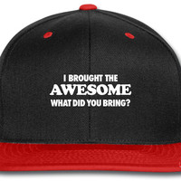Brought The Awesome Did You Bring snapbackI