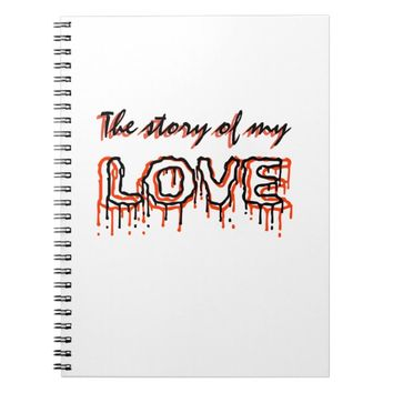 The story of my Love Spiral Notebook