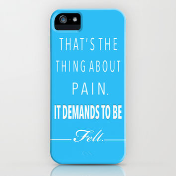That's the thing about Pain, it demands to be FELT. TFIOS iPhone & iPod Case by KrashDesignCo.