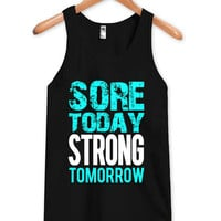 sore today strong tomorrow Tank Top