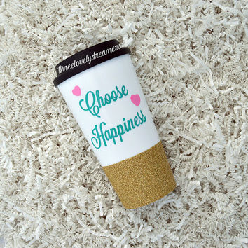 Personalized Coffee Cup - Glitter Dipped Coffee Mug -Personalized Coffee Mug - Choose Happiness travel to go mug