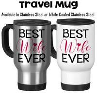 Travel Mug, Best Wife Ever 001, Red Heart Valentines Day Anniversary Gift Wedding Gift Love Romantic, Stainless Steel, 14 oz - Gift Idea