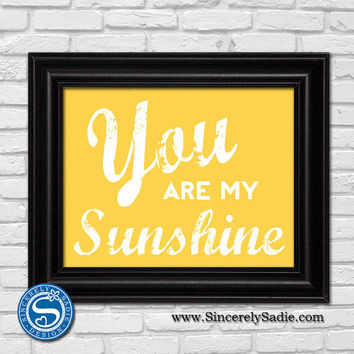 You are My Sunshine 8x10 Print - Nursery Art - Home Decor - Child Room - Rustic Print