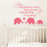 Wall Decal Vinyl Sticker Decals Art Decor Design Sign Lettering Family First we had each other Elephants Kids Children Nursery Bedroom(r1024
