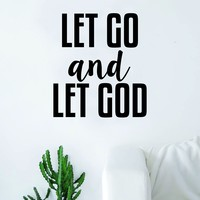 Let Go and Let God Decal Sticker Wall Vinyl Art Home Decor Teen Quote Inspirational Religious
