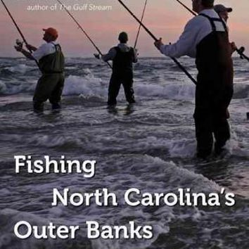 Fishing North Carolina's Outer Banks: The Complete Guide to Catching More Fish from Surf, Pier, Sound, & Ocean (Southern Gateways Guide)