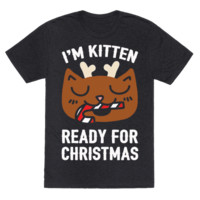 I'M KITTEN READY FOR CHRISTMAS