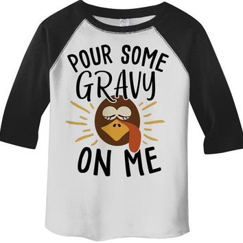 Kids Funny Thanksgiving T Shirt Pour Gravy On Me Turkey Graphic Tee Cute Shirts Boy's Girl's Toddler 3/4 Sleeve Raglan