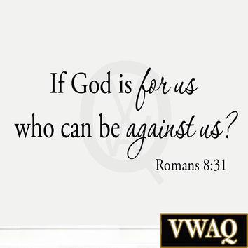 If God Is For Us Who Can Be Against Us Wall Decal Romans 8:31 Bible Wall Art ...