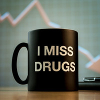 I Miss Drugs Mug at Firebox.com