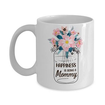 Happiness Is Being Mommy Life Flower Mommy Gifts Mug