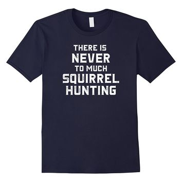 Squirrel Hunting Shirt Accessories Gear Funny Trapper Hunter